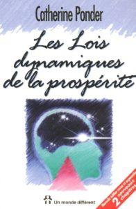 Les lois dynamiques de la prospérité; Catherine Ponder; prospérité; richesse; succès; affirmations.