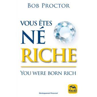 Vous êtes né riche_Bob Proctor